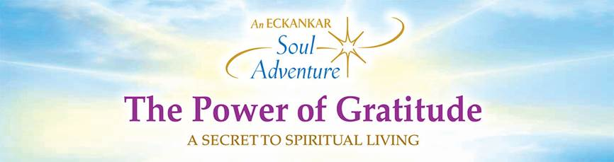 An ECKANKAR Soul Adventure: The Power of Gratitude